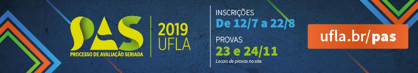 PAS UFLA 2019 - Processo de Avaliação Seriada da UFLA - Inscrições de 12/7 a 19/8 - Provas: 23 e 24/11 (locais de prova no site) ufla.br/pas